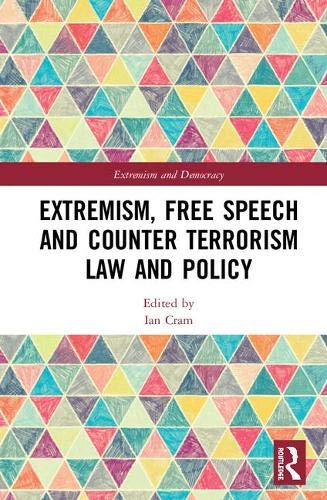 Extremism, Free Speech and Counter-Terrorism Law and Policy (Extremism and Democracy)