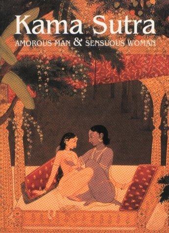 Kama Sutra Amorous Man & Sensuous Woman by Vatsyayana (1998) Hardcover