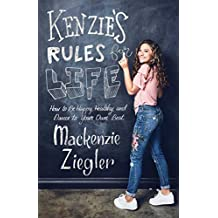 Kenzie's Rules for Life: How to Be Happy, Healthy, and Dance to Your Own Beat (English Edition)