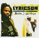 Songtexte von Lyricson - Born 2 Go High