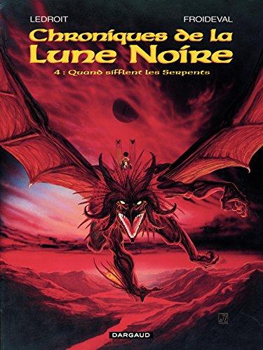 Les Chroniques de la Lune Noire - tome 04 - Quand sifflent les serpents