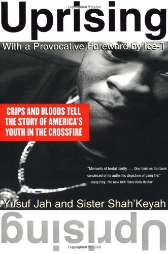 Uprising: Crips and Bloods Tell the Story of America's Youth in the Crossfire by Ice T (Foreword), Yusuf Jah (19-Feb-1997) Paperback