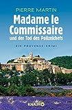 Madame le Commissaire und der Tod des Polizeichefs: Ein Provence-Krimi (Ein Fall für Isabelle Bonnet, Band 3) - Pierre Martin