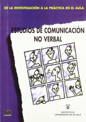 Estudios de comunicación no verbal (Investigación a la práctica)