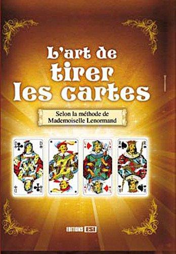 Art de tirer les cartes : D'après la méthode de Mlle Lenormand par Editions ESI