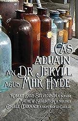 C??s Aduain an Dr Jekyll agus Mhr Hyde: Strange Case of Dr Jekyll and Mr Hyde in Irish by Robert Louis Stevenson (2014-06-21)