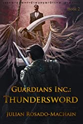 Guardians Inc.:Thundersword (Guardians Incorporated Book 2)