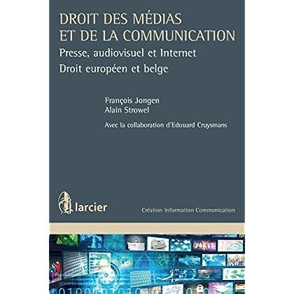 Droit des médias et de la communication: Presse, audiovisuel et Internet (Création Information Communication)