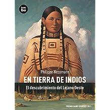 En tierra de indios. El descubrimiento del Lejano Oeste (Descubridores)