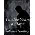 Twelve Years a Slave (English Edition)