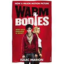 Warm Bodies (The Warm Bodies Series) by Isaac Marion (2013-01-31)