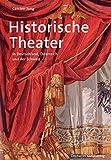 Historische Theater in Deutschland, Österreich und der Schweiz (Große DKV-Kunstführer)