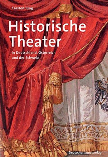 Historische Theater: in Deutschland, Österreich und der Schweiz (Große DKV-Kunstführer)