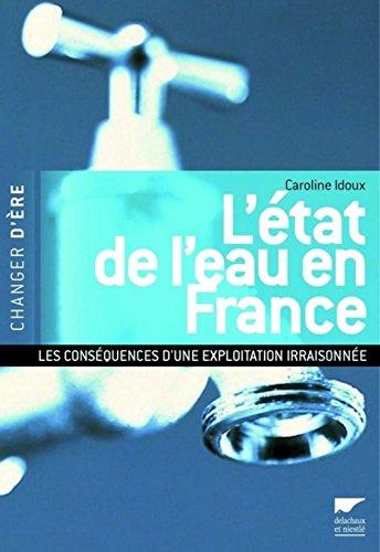 L'état de l'eau en France : Les conséquences d'une exploitation irraisonnée par Caroline Idoux