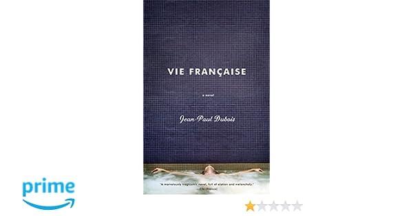 Amazon Fr Vie Francaise Jean Paul Dubois Livres