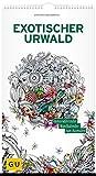 Exotischer Urwald: Immerwährender Wandkalender zum Ausmalen (GU Kreativ Non Book Spezial) -