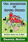 The Adventures of Little Porker:: Porker Goes on a Diet