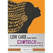 Low Carb Exotisch Teil 2