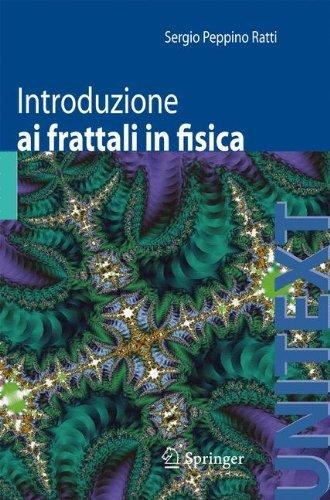 Introduzione ai frattali in fisica (Collana di Fisica e Astronomia Vol. 3) (Italian Edition)
