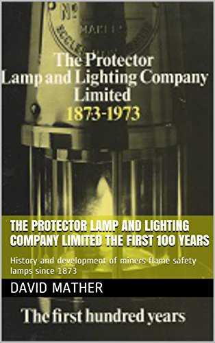 The Protector Lamp and Lighting Company Limited The first 100 ...