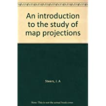 An introduction to the study of map projections