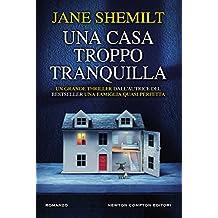 Una casa troppo tranquilla (Italian Edition)