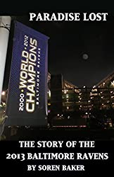 Paradise Lost: The Story of the 2013 Baltimore Ravens (English Edition)