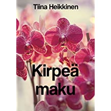 Kirpeä maku (Finnish Edition)