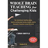 Whole Brain Teaching for Challenging Kids: (and the rest of your class, too!) by Biffle, Chris (2013) Paperback