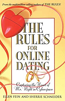 The Rules for Online Dating: Capturing the Heart of Mr. Right in Cyberspace by [Fein, Ellen, Schneider, Sherrie]