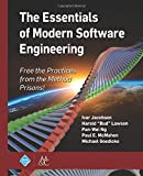 The Essentials of Modern Software Engineering: Free the Practices from the Method Prisons! (Acm Books)