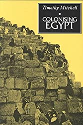 [Colonising Egypt] (By: Timothy Mitchell) [published: October, 1991]