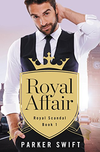Royal Affair (Royal Scandal Book 1) by [Swift, Parker]