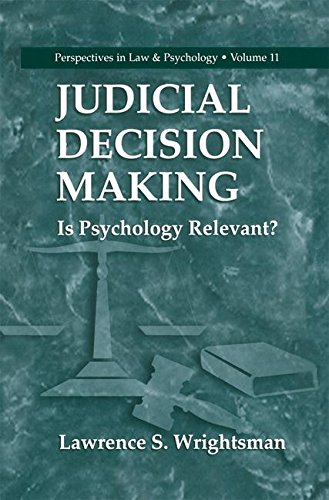 Judicial Decision Making: Is Psychology Relevant?  (Perspectives in Law & Psychology) (Perspectives in Law & Psychology)