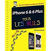 iPhone 6 et 6 Plus Pas à pas Pour les Nuls