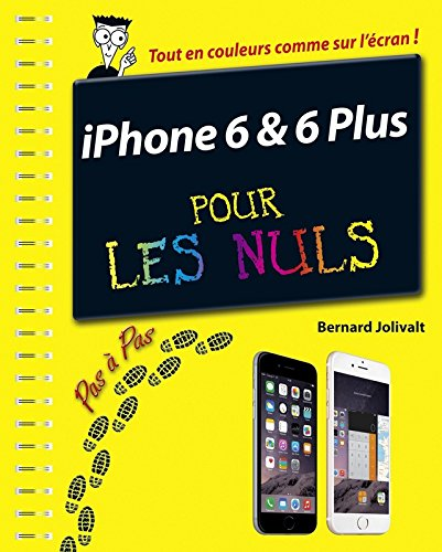 iPhone 6 et 6 Plus Pas à pas Pour les Nuls par Bernard JOLIVALT