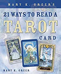 [Mary K. Greer's 21 Ways to Read a Tarot Card] (By: Mary K. Greer) [published: June, 2006]