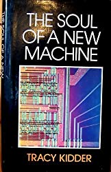 The Soul of a New Machine by Tracy Kidder (1982-03-11)