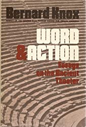 Word and Action: Essays on the Ancient Theater: Essays on the Ancient Theatre