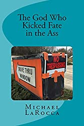 The God Who Kicked Fate in the Ass (English Edition)