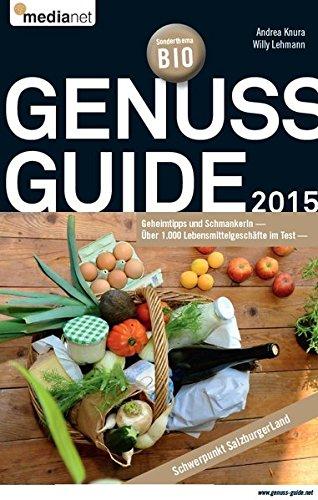 Lebensmittelgeschäfte (Genuss Guide 2015: Geheimtipps und Schmankerln - über 1.000 Lebensmittelgeschäfte im Test)