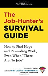 The Job-Hunter's Survival Guide: How to Find a Rewarding Job Even When