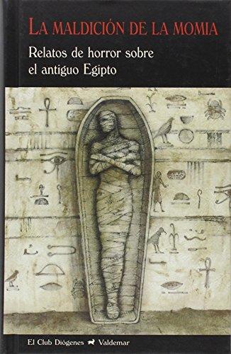 La Maldición De La Momia (El Club Diógenes) por Antonio José Navarro