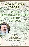 Mein amerikanischer Kulturschock: Meine Jugend unter Hillbillies, Blumenkindern und Rednecks - Wolf-Dieter Storl