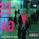 Last Train To Paris (Explicit Version) [Explicit]