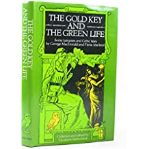 The Gold Key and the Green Life: Some Fantasies and Celtic Tales