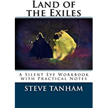 Land of the Exiles: A Silent Eye Workbook with Practical Notes: Volume 2 (Silent Eye Workbooks) by Steve Tanham (2014-07-22)