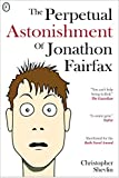 The Perpetual Astonishment of Jonathon Fairfax by Christopher Shevlin