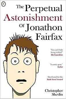 The Perpetual Astonishment of Jonathon Fairfax (English Edition) par [Shevlin, Christopher]