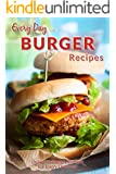 Burger Recipes: Juicy, Succulent Burgers Everyone Will Love (Everyday Recipe) (English Edition)